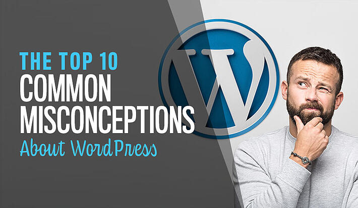 10 Common Misconceptions About WordPress