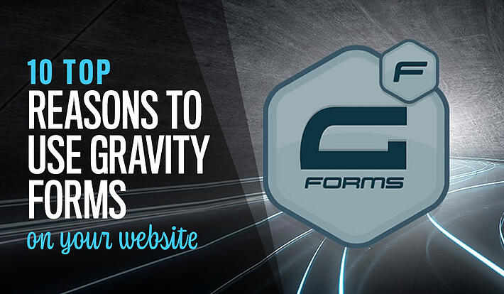 10 Top Reasons to use Gravity Forms on your website