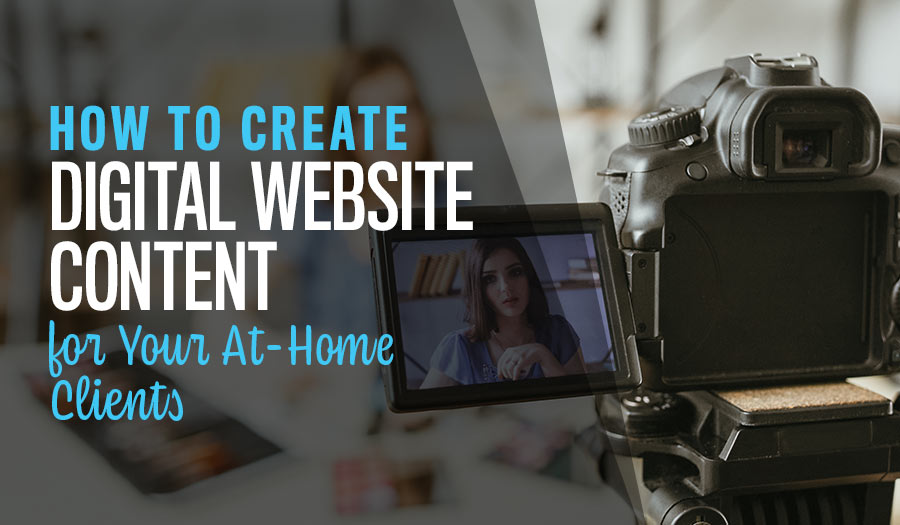 How to Create Digital Content for Your At-Home Clients