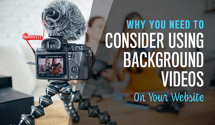 Why You Need To Consider Using Background Videos On Your Website